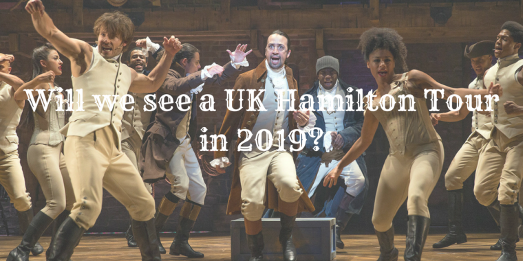 Will we see a UK Hamilton Tour in 2019_